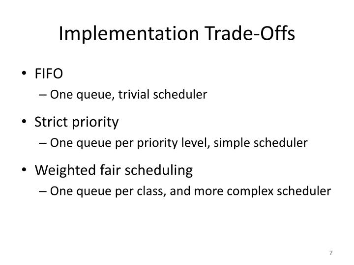 Implementation Trade-Offs