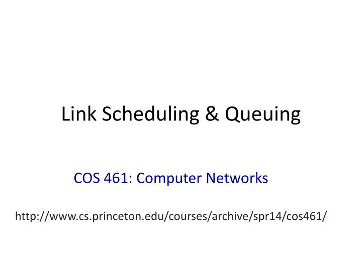 link scheduling queuing