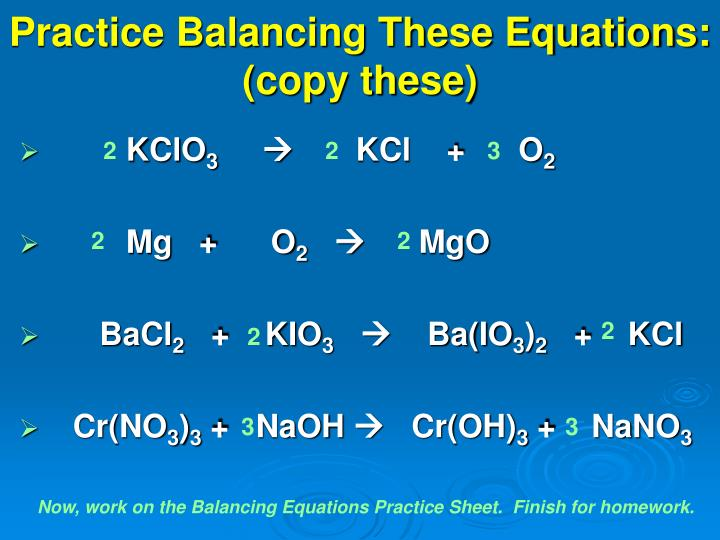 Practice Balancing These Equations: