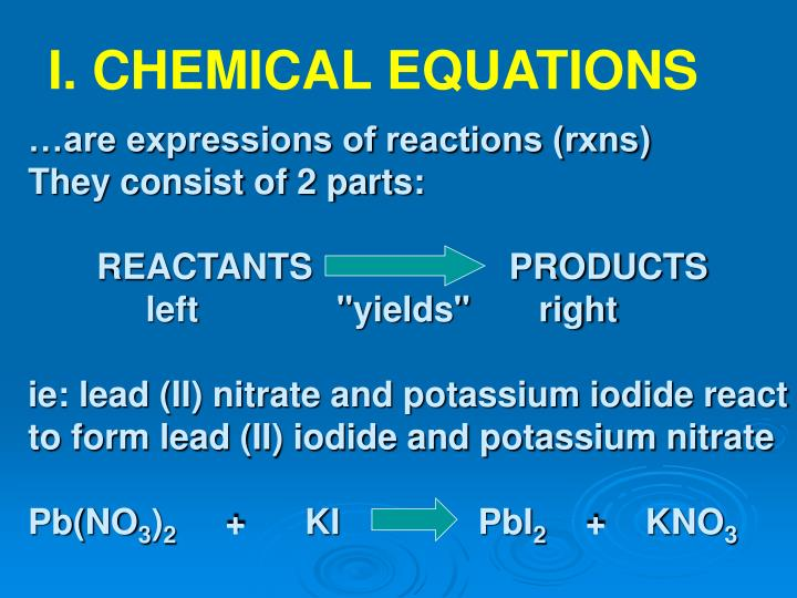 I. CHEMICAL EQUATIONS