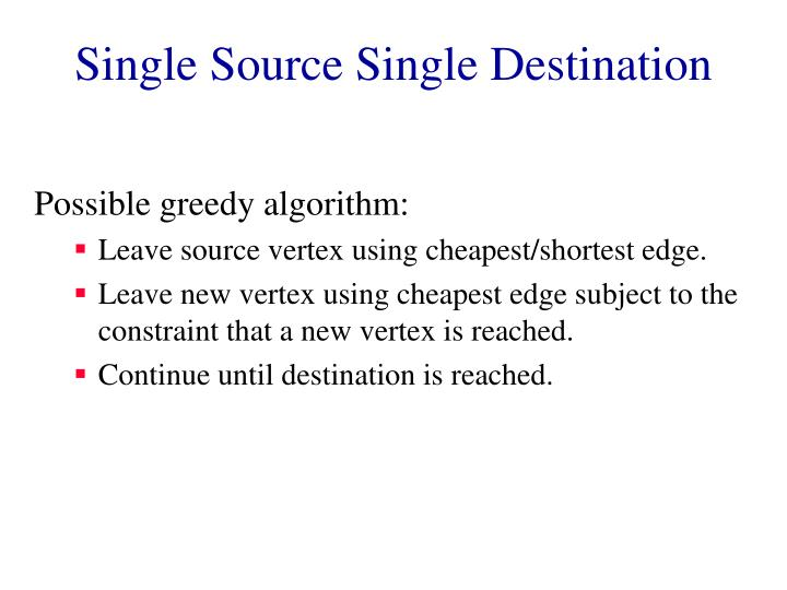 Single Source Single Destination