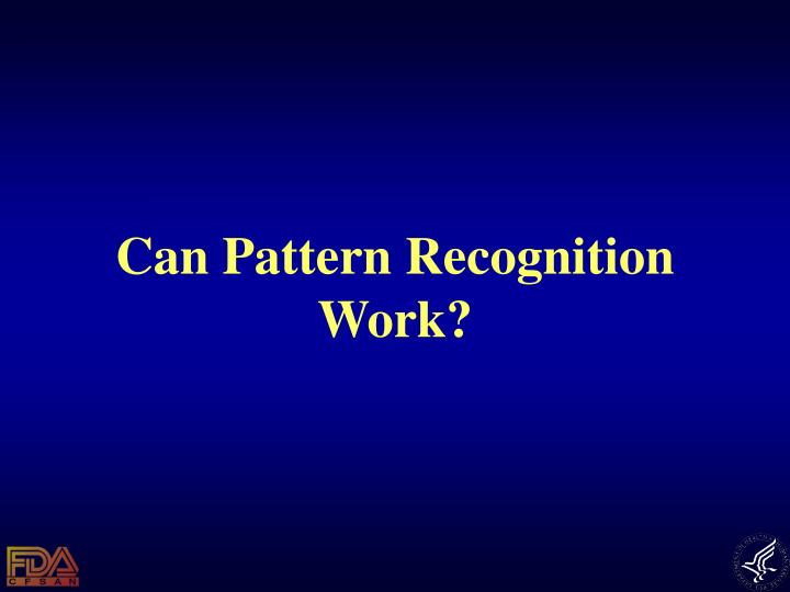 Can Pattern Recognition Work?