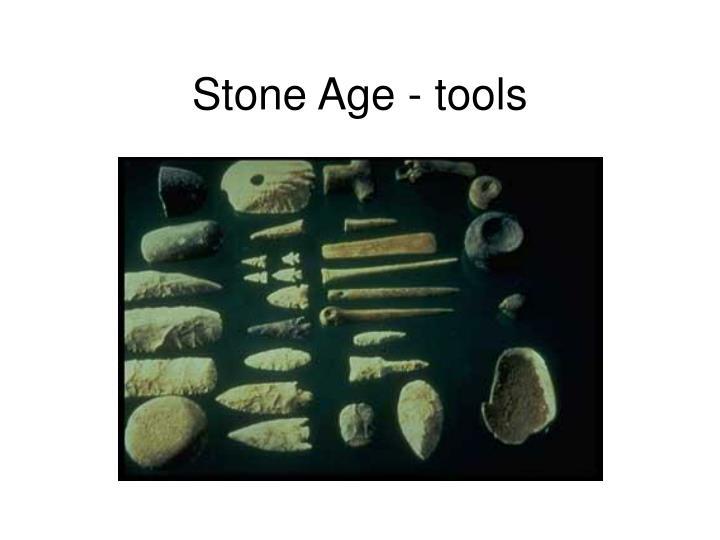 Stone Age - tools