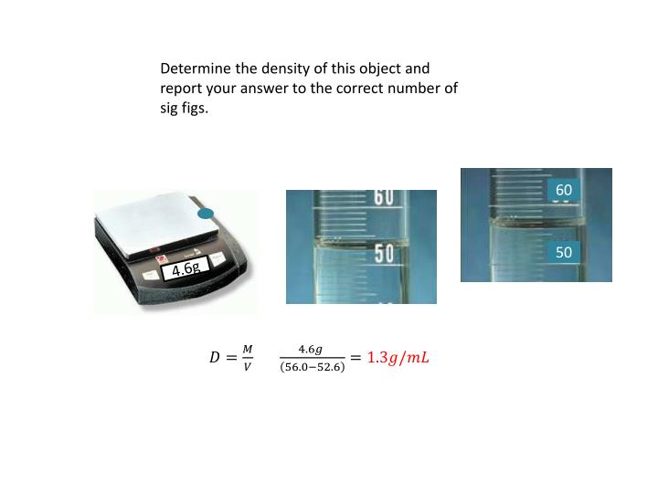Determine the density of this object and report your answer to the correct number of sig figs.