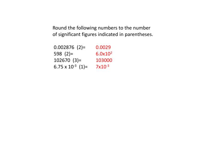 Round the following numbers to the number