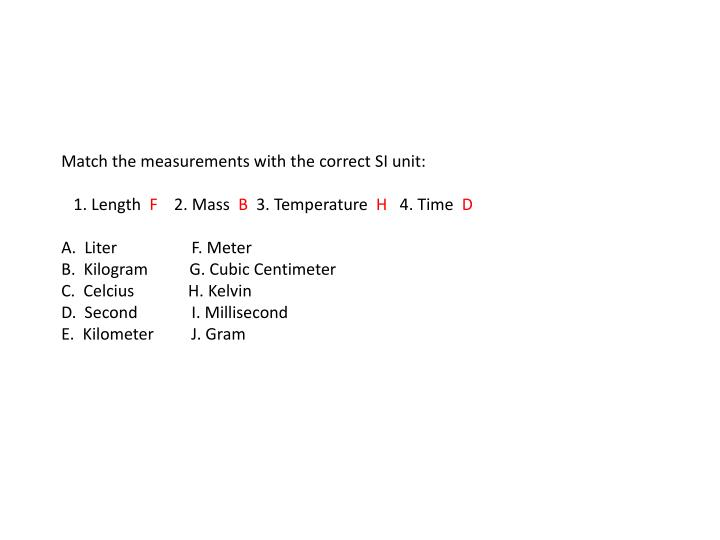 Match the measurements with the correct SI unit: