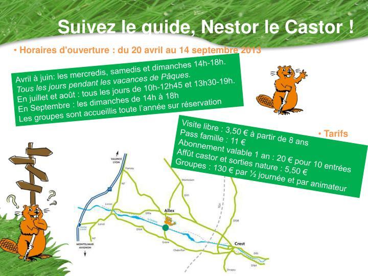 Suivez le guide, Nestor le Castor !