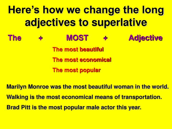 Here's how we change the long adjectives to superlative