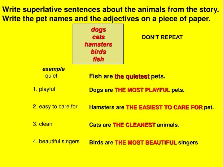 Write superlative sentences about the animals from the story.