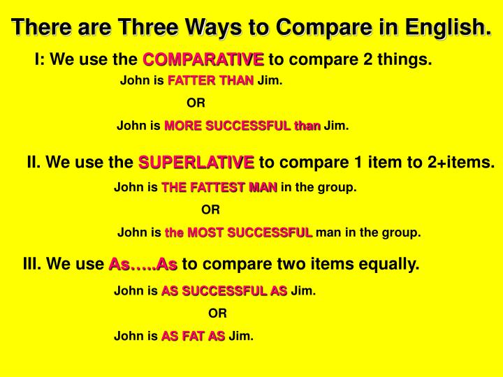 There are Three Ways to Compare in English.