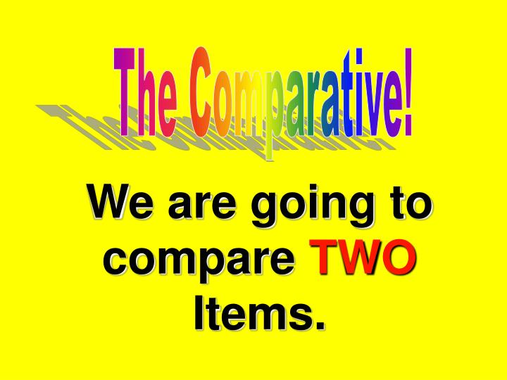 The Comparative!