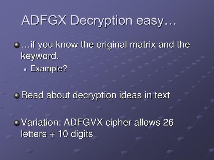 ADFGX Decryption easy…