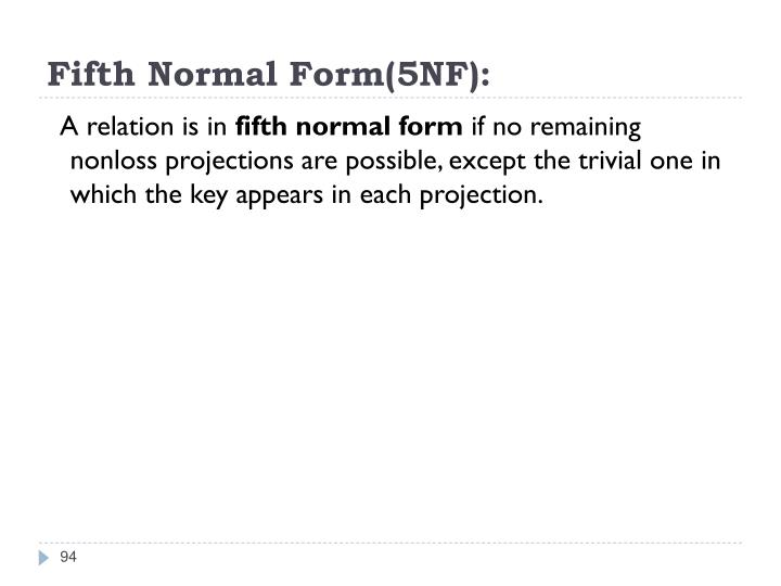 Fifth Normal Form(5NF):