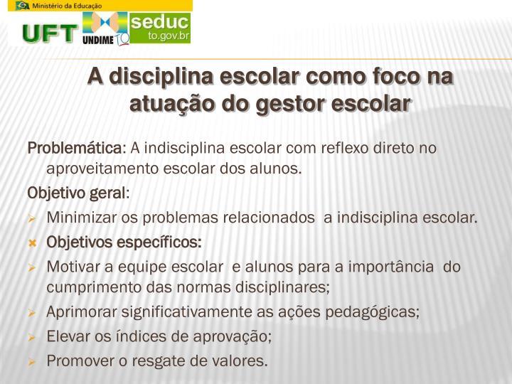 A disciplina escolar como foco na atuação do gestor escolar