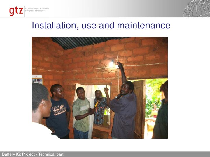 Installation, use and maintenance