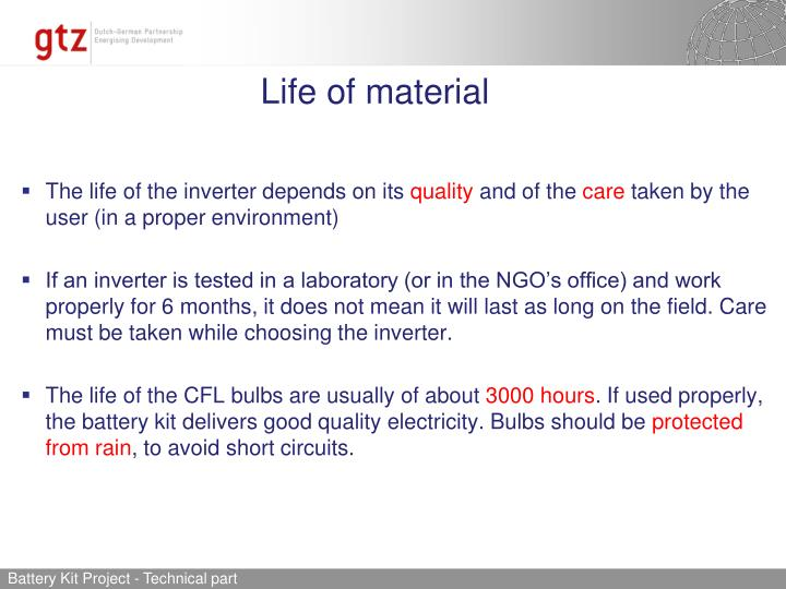 Life of material