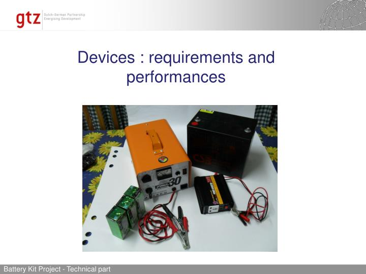 Devices : requirements and performances