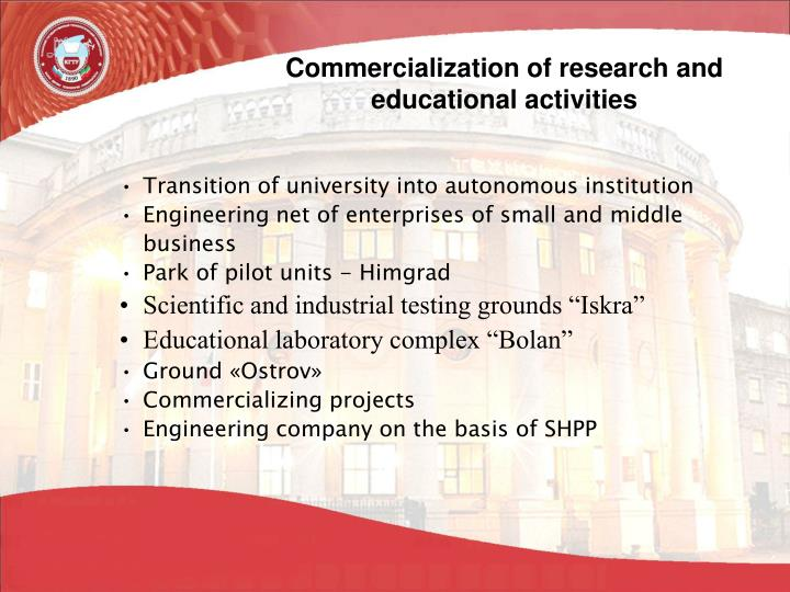 Commercialization of research and educational activities