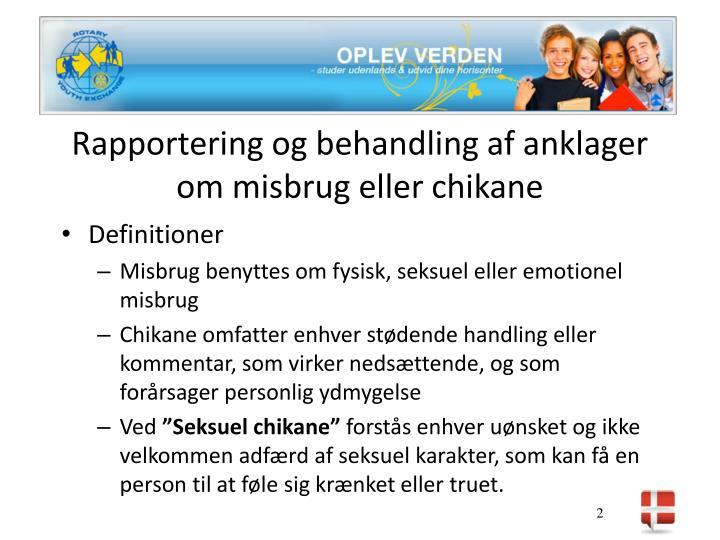 Rapportering og behandling af anklager om misbrug eller chikane