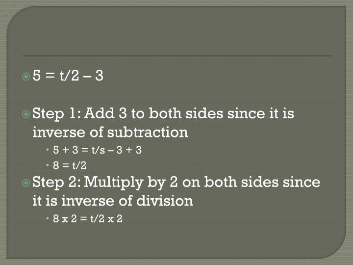 5 = t/2 – 3