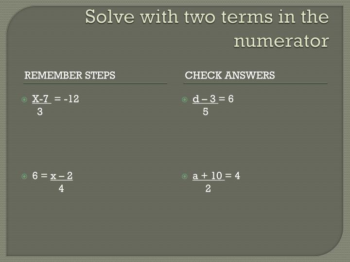 Solve with two terms in the numerator