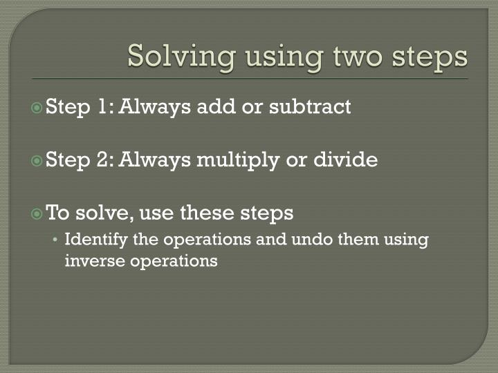 Solving using two steps