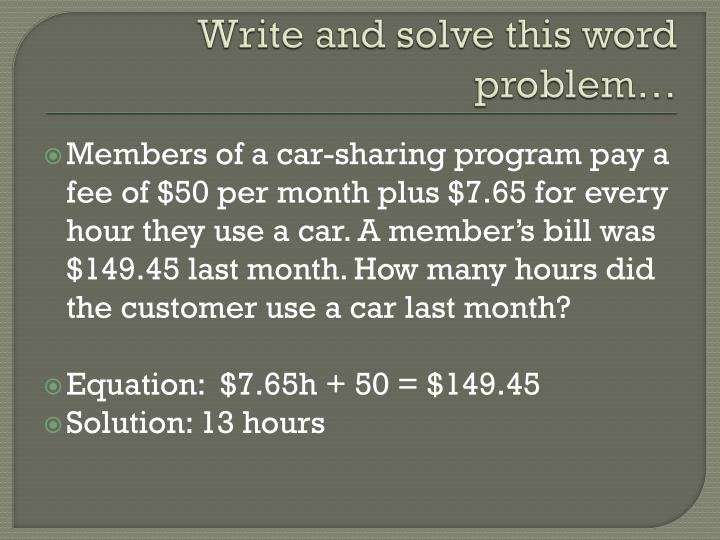 Write and solve this word problem…