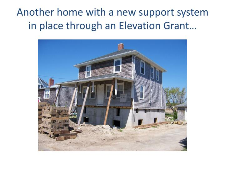 Another home with a new support system in place through an Elevation Grant…