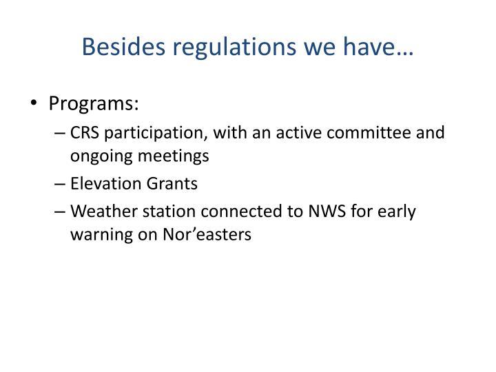 Besides regulations we have…