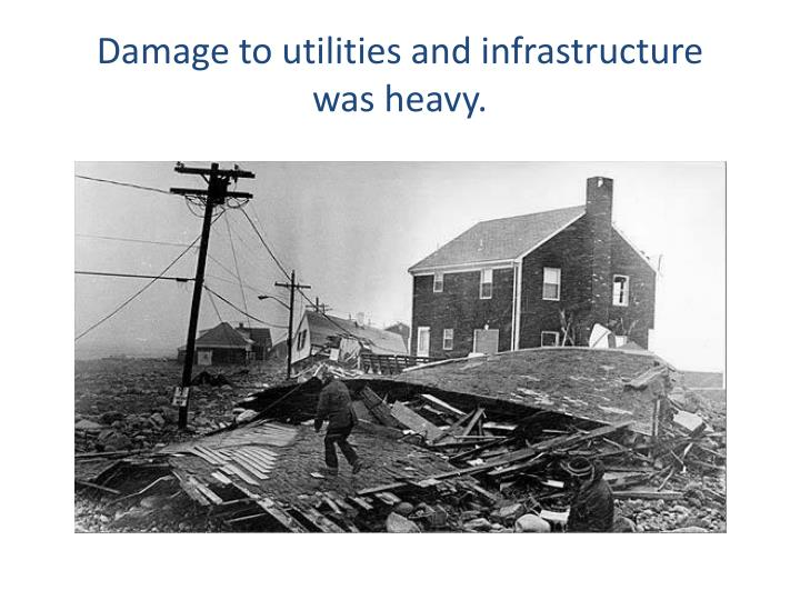 Damage to utilities and infrastructure