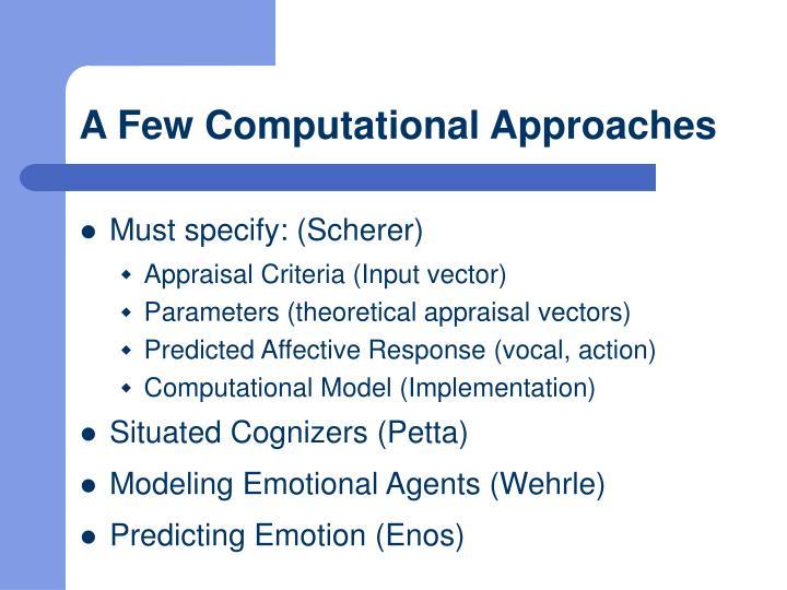 A Few Computational Approaches