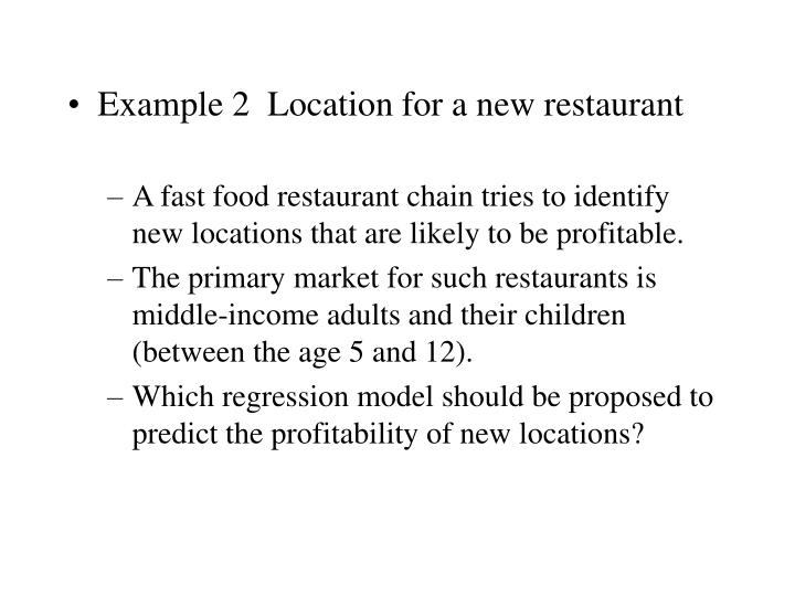 Example 2  Location for a new restaurant