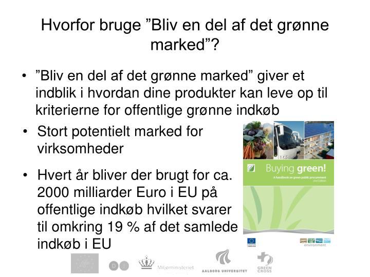 """Hvorfor bruge """"Bliv en del af det grønne marked""""?"""