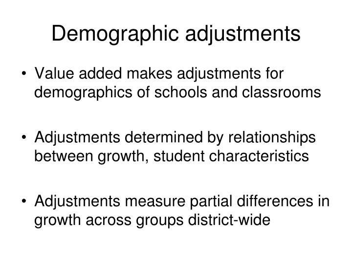 Demographic adjustments