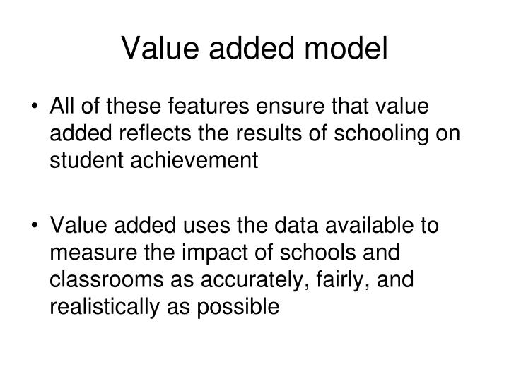 Value added model