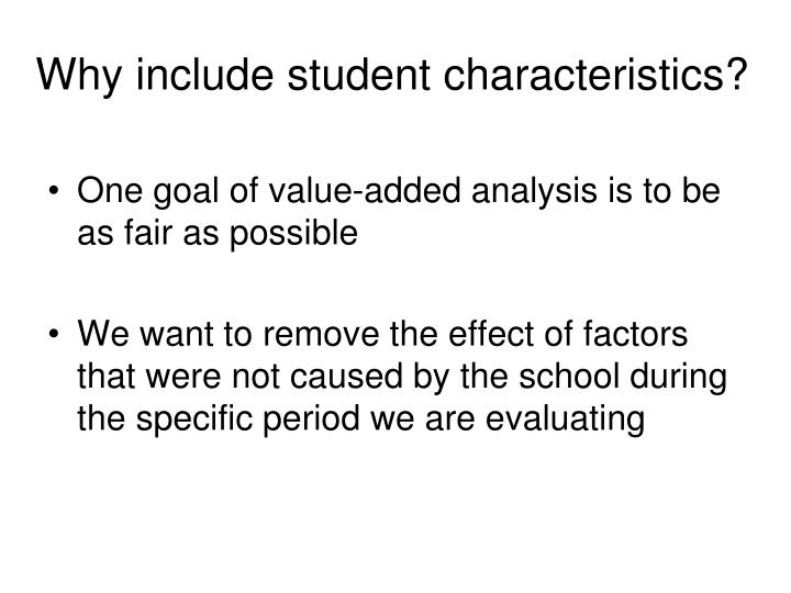 Why include student characteristics?