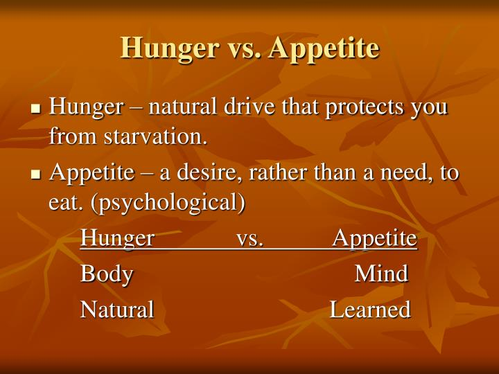 reason vs appetite Appetite is the desire to eat food, sometimes due to hunger appealing foods can  stimulate  differential effects of fructose versus glucose on brain and  appetitive responses to food cues and decisions for food rewards proceedings  of the.