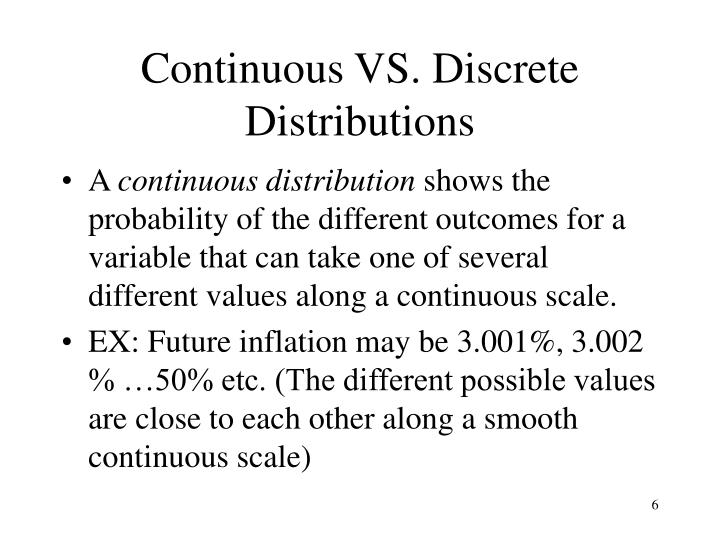 Continuous VS. Discrete Distributions