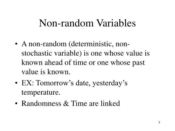 Non-random Variables