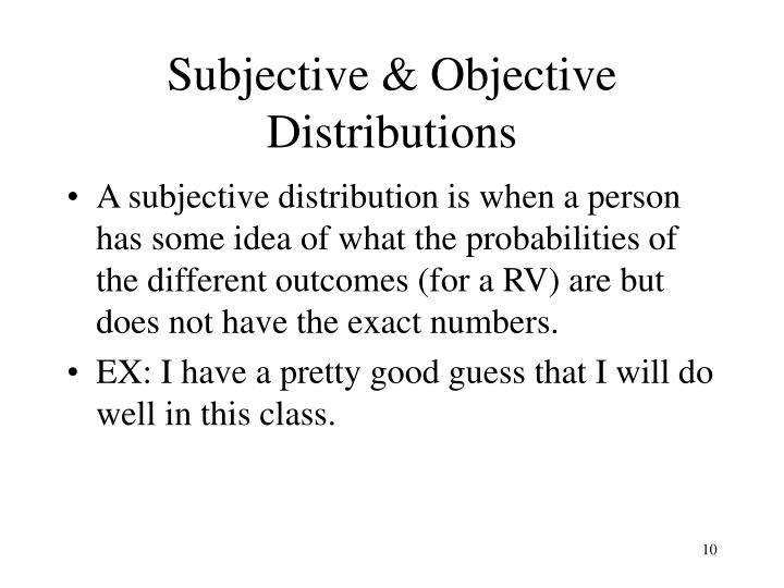 Subjective & Objective Distributions