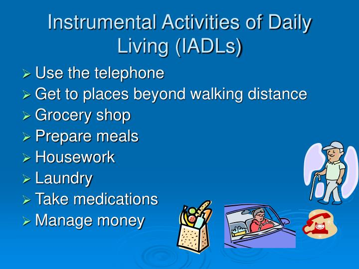 Instrumental Activities of Daily Living (IADLs)