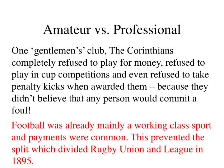 Amateur vs. Professional