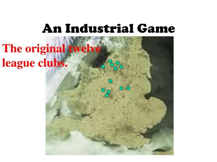An Industrial Game
