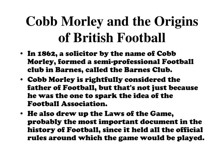 Cobb Morley and the Origins of British Football