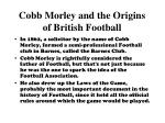 cobb morley and the origins of british football