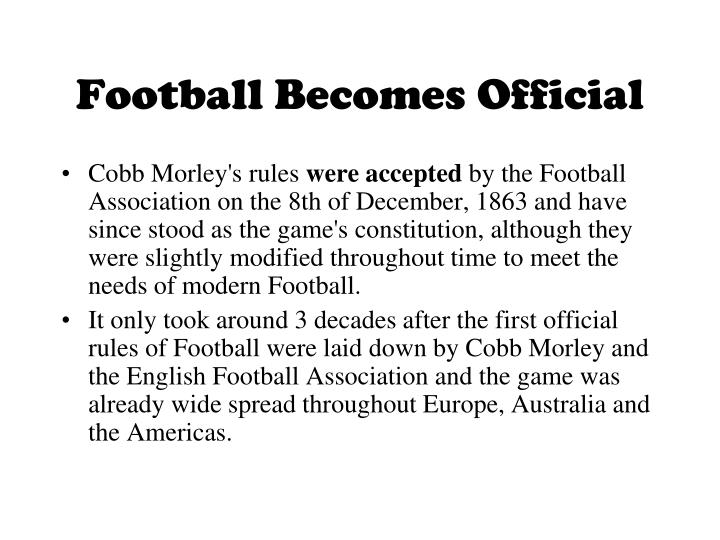 Football Becomes Official