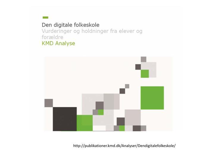 http://publikationer.kmd.dk/Analyser/Dendigitalefolkeskole/