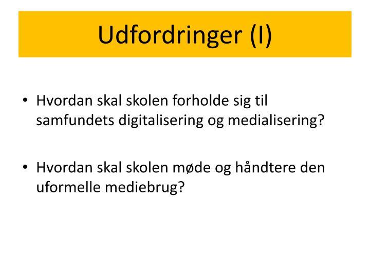 Udfordringer (I)