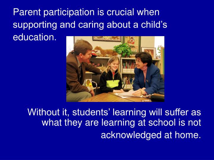 Parent participation is crucial when