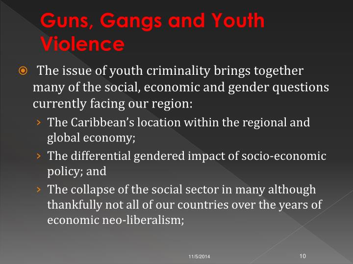 Guns, Gangs and Youth Violence